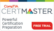 CertMaster for CompTIA Certification Exams - Free Trial